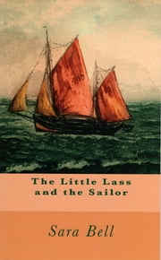 The Little Lass and the Sailor ebook by Sarah Bell