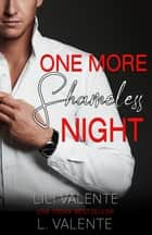 One More Shameless Night ebook by L. Valente, Lili Valente