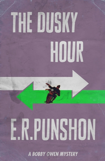 The Dusky Hour - A Bobby Owen Mystery ebook by E.R. Punshon