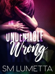 An Undeniable Wrong ebook by S.M. Lumetta
