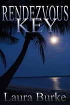 Rendezvous Key ebook by Laura Burke