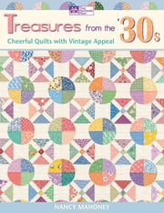 Treasures from the '30s - Cheerful Quilts with Vintage Appeal ebook by Nancy Mahoney