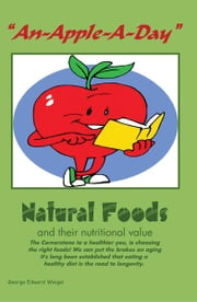"""An-Apple-A-Day"" - Natural Foods ebook by George Edward Weigel"