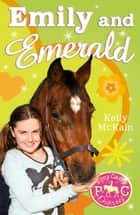 Emily and Emerald ebook by Kelly McKain, Mandy Stanley Mandy Stanley