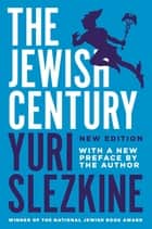 The Jewish Century, New Edition ebook by Yuri Slezkine, Yuri Slezkine
