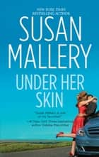 Under Her Skin ebook by SUSAN MALLERY