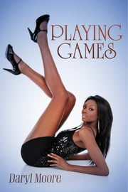 Playing Games ebook by Daryl Moore