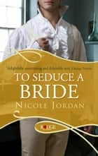 To Seduce a Bride: A Rouge Regency Romance ebook by