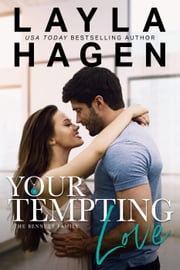 Your Tempting Love - The Bennett Family, #5 ebook by Layla Hagen