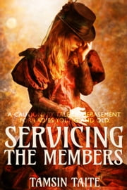 Servicing the Members - A Cautionary Tale of Debasement ebook by Tamsin Taite