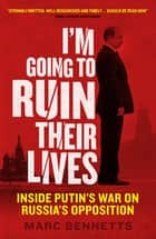 I'm Going to Ruin Their Lives ebook by Marc Bennetts