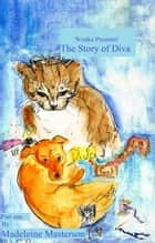 Wonka Presents! 'The Story of Diva': Part one ebook by Madeleine Masterson