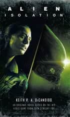 Alien - Isolation ebook by