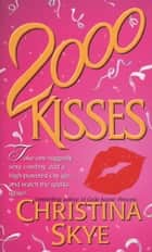 2000 Kisses - A Novel ebook by Christina Skye