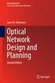 Optical Network Design and Planning ebook by Jane M. Simmons