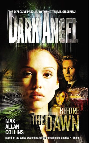 Dark Angel - Before the Dawn ebook by Max Allan Collins