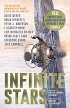 Infinite Stars ebook by Bryan Thomas Schmidt, Brian Herbert, David Weber,...