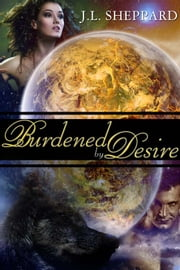 Burdened by Desire ebook by J. L. Sheppard
