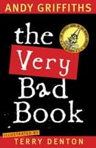 The Very Bad Book ebook by Andy Griffiths, Terry Denton