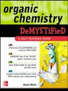 Organic Chemistry Demystified ebook by Daniel Bloch
