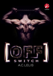 [Off] Switch ebook by A.C. Lelis