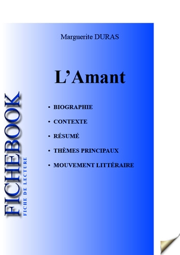 Fiche de lecture L'Amant de Marguerite Duras ebook by Les Éditions de l'Ebook malin