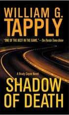 Shadow of Death - A Brady Coyne Novel ebook by William G. Tapply