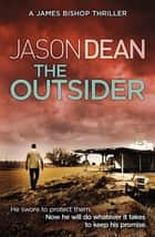 The Outsider (James Bishop 4) ebook by Jason Dean