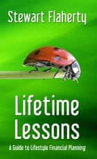 Lifetime Lessons ebook by Stewart Flaherty