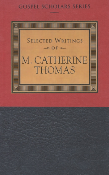 The Gospel Scholars Series: Selected Writings of M. Catherine Thomas ebook by M. Catherine Thomas