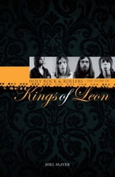 Kings of Leon: holy rock and roll ebook by Joel McIver