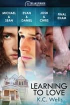 Learning to Love ebook by K.C. Wells