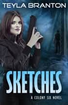 Sketches ebook by Teyla Branton