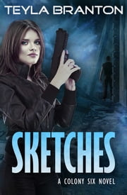 Sketches - A Post-Apocalyptic Dystopian Sci-Fi Novel ebook by Teyla Branton