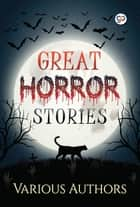 Great Horror Stories ebook by Various Authors, GP Editors