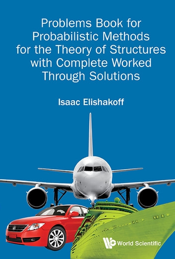 Problems book for probabilistic methods for the theory of structures problems book for probabilistic methods for the theory of structures with complete worked through solutions ebook fandeluxe Gallery