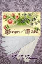 Vivien and Rose ebook by T.T. Thomas