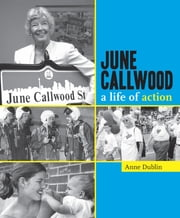 June Callwood: A Life Of Action - A Life of Action ebook by Anne Dublin