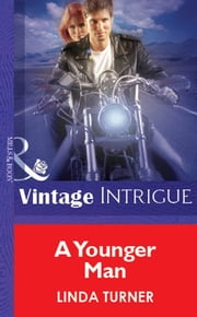 A Younger Man (Mills & Boon Vintage Intrigue) ebook by Linda Turner