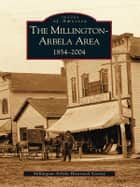 Millington-Arbela Area 1854-2004, The ebook by Millington-Arbela Historical Society
