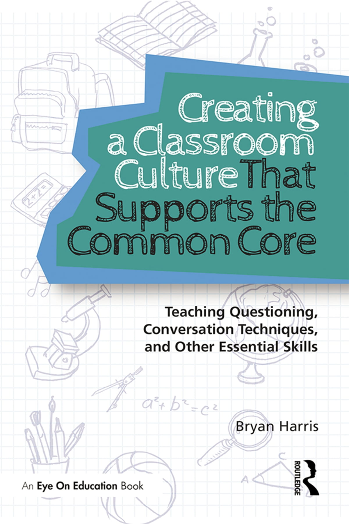 Creating a classroom culture that supports the common core ebook creating a classroom culture that supports the common core ebook by bryan harris 9781317909255 rakuten kobo fandeluxe Epub