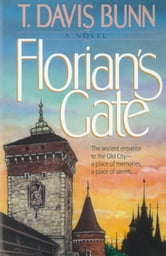 Florian's Gate (Priceless Collection Book #1) ebook by T. Davis Bunn