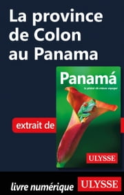 La province de Colon au Panama ebook by Marc Rigole