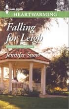 Falling for Leigh ebook by Jennifer Snow