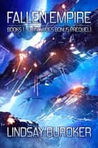 The Fallen Empire Collection (Books 1-3 + Prequel) - A Space Opera Box Set ebook by