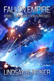 The Fallen Empire Collection (Books 1-3 + Prequel) - A Space Opera Box Set ebook by Lindsay Buroker