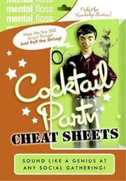 Mental Floss: Cocktail Party Cheat Sheets ebook by Editors of Mental Floss