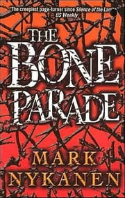The Bone Parade ebook by Mark Nykanen