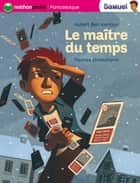 Le maître du temps - Samuel ebook by Thomas Ehretsmann, Hubert Ben Kemoun