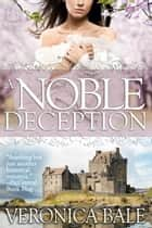 A Noble Deception ebook by Veronica Bale